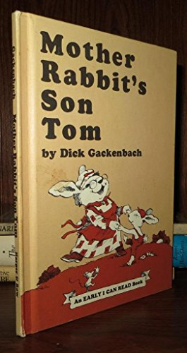 9780060219482: Mother Rabbit's Son Tom (Early I Can Read Book)