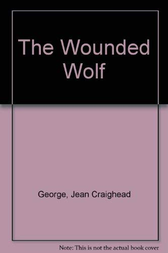 The Wounded Wolf.: George, Jean Craighead.