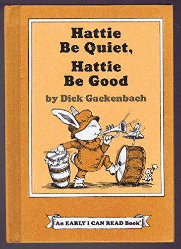9780060219529: Hattie Be Quiet, Hattie Be Good (Early I Can Read Book)