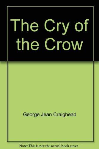 9780060219567: The cry of the crow: a novel