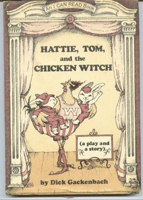 9780060219581: Hattie, Tom, and the Chicken Witch: A Play and a Story
