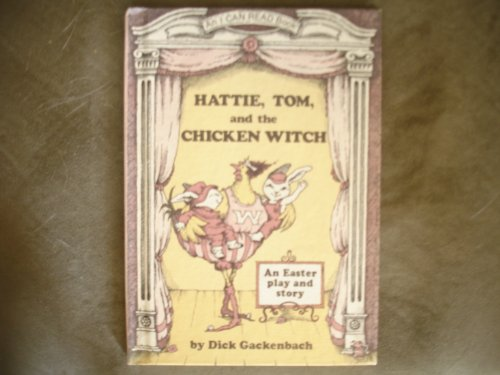 9780060219598: Hattie, Tom, and the Chicken Witch: A Play and a Story