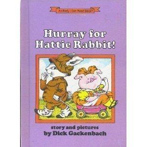 Hurray for Hattie Rabbit!: Gackenbach, Dick