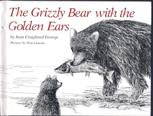 9780060219666: GRIZZLY BEAR GOLDEN EARS      LB