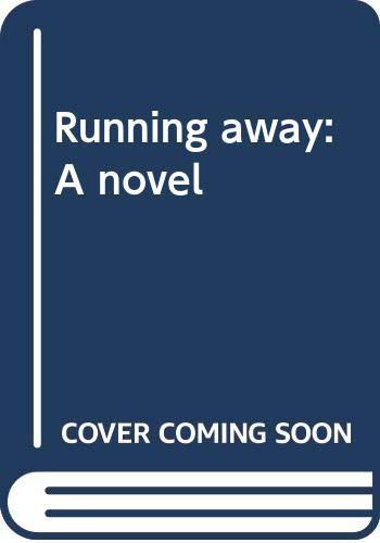 9780060219727: Running away: A novel