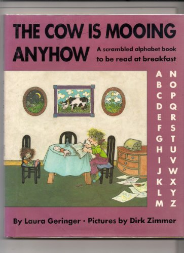 9780060219871: The Cow is Mooing Anyhow: A Scrambled Alphabet Book to Be Read at Breakfast