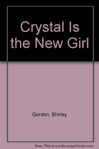 9780060220242: Crystal Is the New Girl