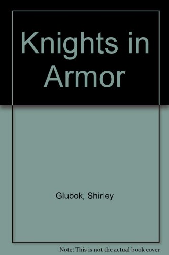 9780060220372: Knights in Armor