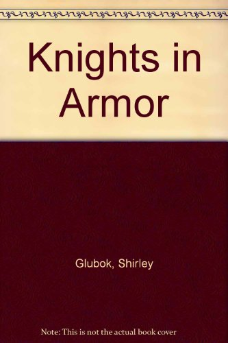 9780060220389: Knights in Armor