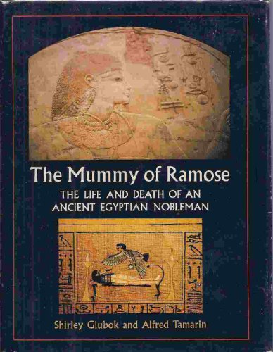 9780060220396: Mummy of Ramose: Life and Death of an Ancient Egyptian Nobleman