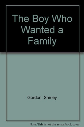 9780060220525: The Boy Who Wanted a Family