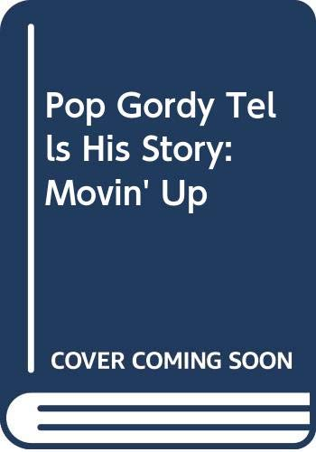 9780060220549: Pop Gordy Tells His Story: Movin' Up