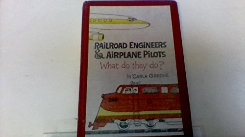 9780060220853: Railroad Engineers and Airplane Pilots: What Do They Do?