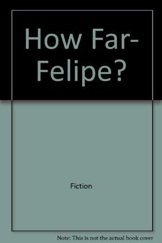 9780060221072: How far, Felipe? (An I can read history book)