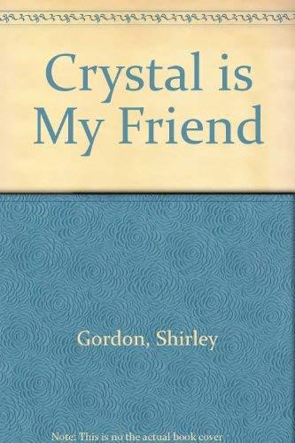 9780060221126: Crystal is my friend