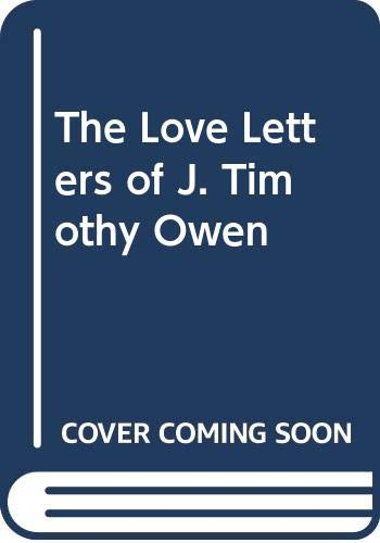9780060221560: The Love Letters of J. Timothy Owen