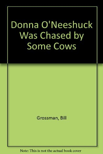9780060221591: Donna O'Neeshuck Was Chased by Some Cows