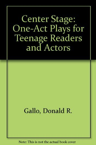 Center Stage: One-Act Plays for Teenage Readers: Gallo, Donald R.