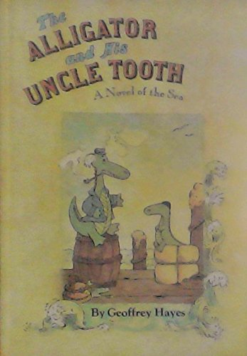 9780060222642: The Alligator and His Uncle Tooth: A Novel of the Sea
