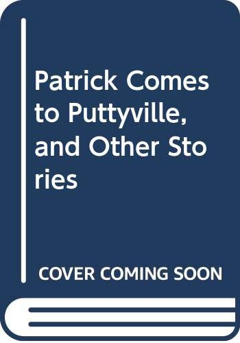 9780060222666: Patrick Comes to Puttyville, and Other Stories