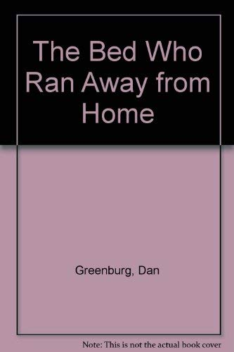 9780060222796: The Bed Who Ran Away from Home