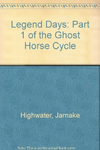 9780060223038: Legend Days: Part 1 of the Ghost Horse Cycle