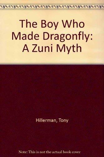 9780060223120: The Boy Who Made Dragonfly: A Zuni Myth