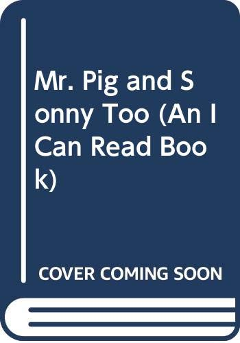 Mr. Pig and Sonny Too (An I Can Read Book) (0060223413) by Hoban, Lillian