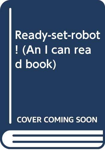 9780060223458: Ready-set-robot! (An I can read book)