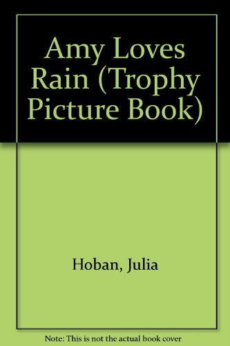 9780060223571: Amy Loves Rain (Trophy Picture Book)