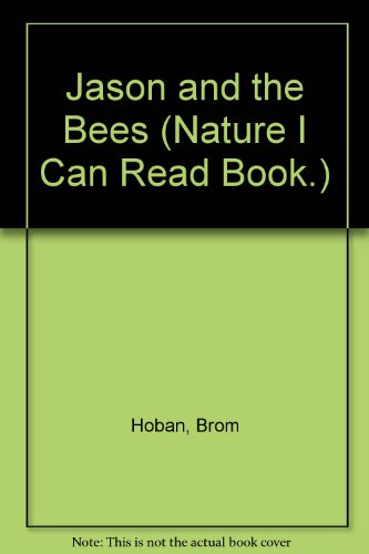 Jason and the Bees (A Nature I Can Read Book.): Brom Hoban