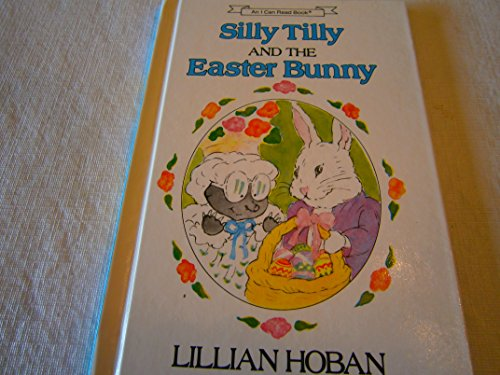 9780060223939: Silly Tilly and the Easter Bunny: An Early I Can Read Book