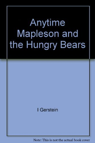 9780060224141: Anytime Mapleson and the hungry bears
