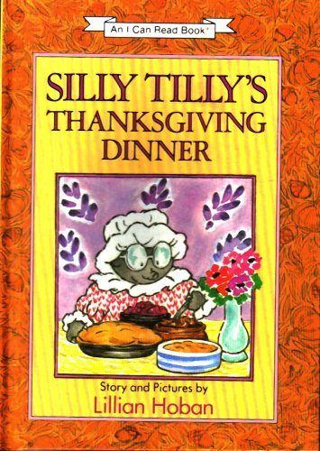 9780060224226: Silly Tilly's Thanksgiving Dinner (An I Can Read Book)