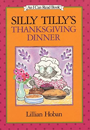 9780060224233: Silly Tilly's Thanksgiving Dinner (I Can Read Book 1)