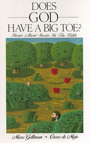 9780060224325: Does God Have a Big Toe?: Stories About Stories in the Bible