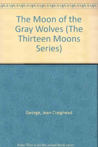 9780060224431: The Moon of the Gray Wolves (The Thirteen Moons Series)