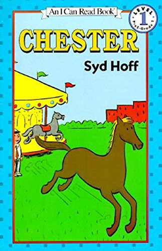 Chester (An I Can Read Book, Level 1): Syd Hoff; Illustrator-Syd Hoff