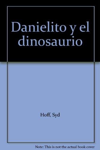 Danielito y el dinosaurio (9780060224691) by Syd Hoff