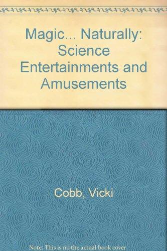 9780060224745: Magic... Naturally: Science Entertainments and Amusements