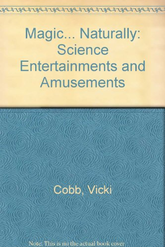 9780060224745: Magic ... Naturally!: Science Entertainments & Amusements