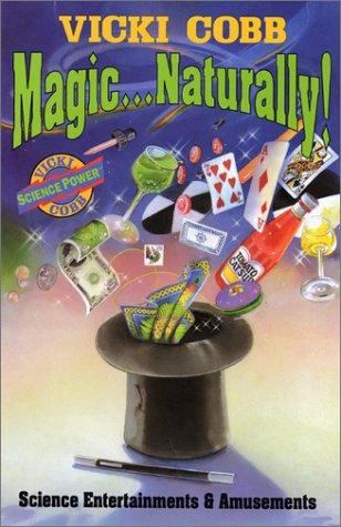 Magic . Naturally!: Science Entertainments & Amusements: Cobb, Vicki