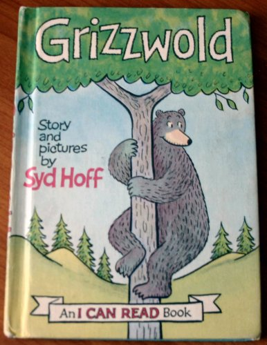 Grizzwold (An I Can Read Book) 1963: Syd Hoff; Illustrator-Syd Hoff