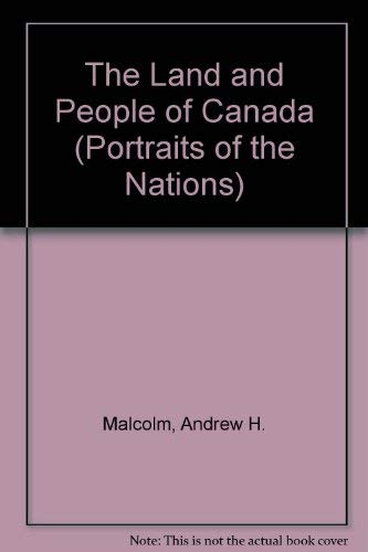 9780060224943: The Land and People of Canada (Portraits of the Nations)