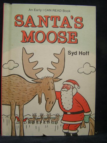 9780060225056: Santa's Moose (An Early I Can Read Book)