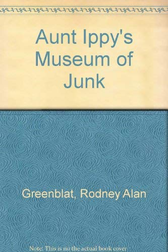 9780060225124: Aunt Ippy's Museum of Junk