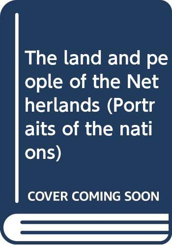 9780060225377: The land and people of the Netherlands (Portraits of the nations)