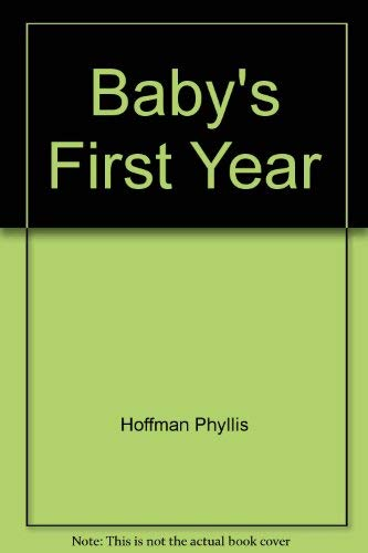 9780060225520: Baby's First Year