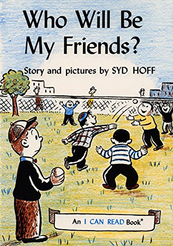 9780060225568: Who Will Be My Friends? (I Can Read Book)