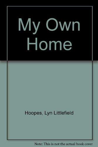 9780060225704: My Own Home
